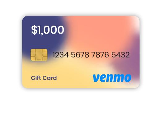 $1000 Venmo Gift Card (US) (Incentive)